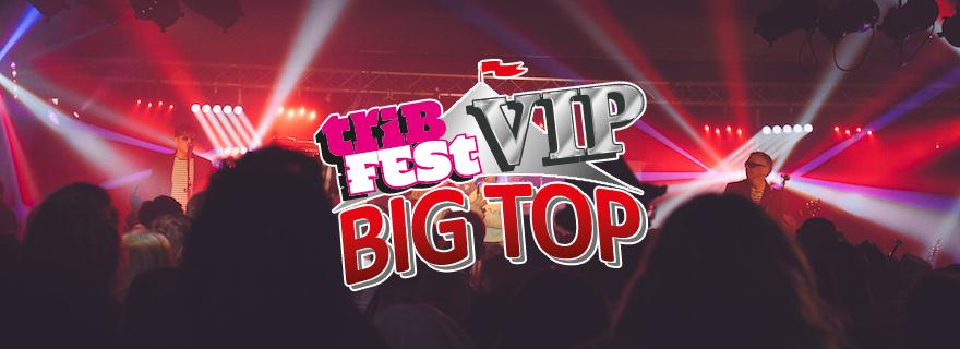 VIP Big Top at Tribfest