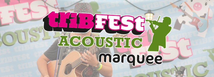 Tribfest Acoustic Marquee